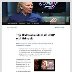 Top 10 des absurdités de LRDP et J. Grimault