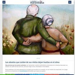 Los abuelos que cuidan de sus nietos dejan huellas en el alma - La Mente es Maravillosa