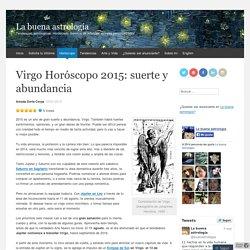 Virgo Horóscopo 2015: suerte y abundancia