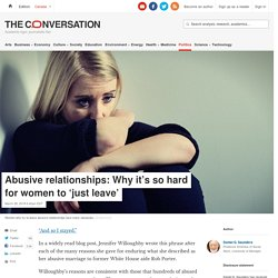 Abusive relationships: Why it's so hard for women to 'just leave'