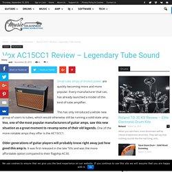Vox AC15CC1 Review - Legendary Tube Sound - Music Skanner