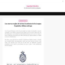 Las nuevas reglas de la Real Academia de la Lengua Española, última entrega - <strong>Arquetipo Educativo</strong>