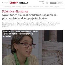 """No al """"todes"""": la Real Academia Española le puso un freno al lenguaje inclusivo - 27/11/2018 - Clarín.com"""