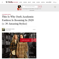 This Is Why Dark Academia Fashion Is Booming In 2020 (+ 30 Styles)