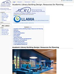 Academic Library Building Design: Resources for Planning