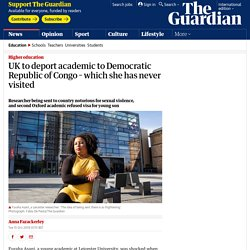 UK to deport academic to Democratic Republic of Congo – which she has never visited