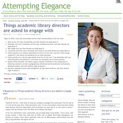 Things academic library directors are asked to engage with