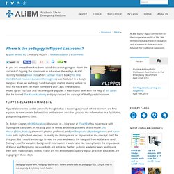 ALiEM Where is the pedagogy in flipped classrooms?