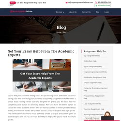 Get Your Essay Help From The Academic Experts – My Assignment Help Me