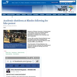 Academic shutdown at Rhodes following fee hike protest :Monday 19 October 2015