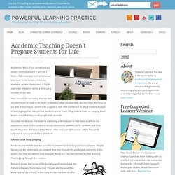 Academic Teaching Doesn't Prepare Students for Life
