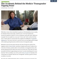 The Academic Behind the Media's 'Transgender Tipping Point'