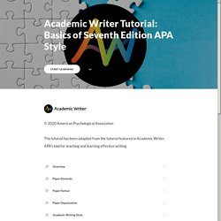 Academic Writer Tutorial: Basics of Seventh Edition APA Style - Overview
