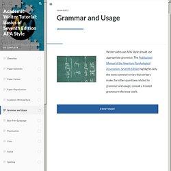 Academic Writer Tutorial: Basics of Seventh Edition APA Style - Grammar and Usage
