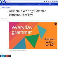 Academic Writing: Common Patterns, Part Two