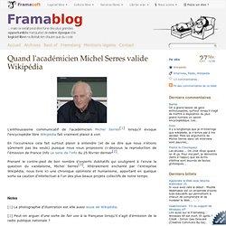 Quand l'académicien Michel Serres valide Wikipédia