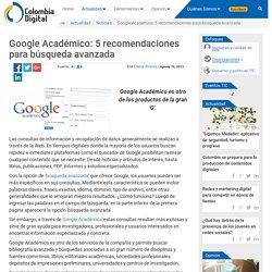 Google Académico: 5 recomendaciones para búsqueda avanzada