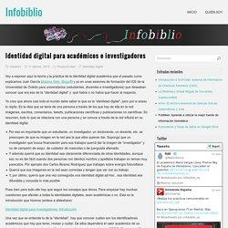 Identidad digital para académicos e investigadores - Infobiblio