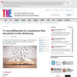 11 new #HEwords for academics that should be in the dictionary