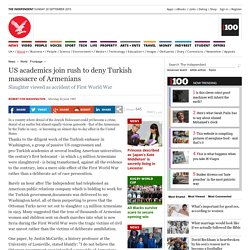 US academics join rush to deny Turkish massacre of Armenians - World - News - The Independent