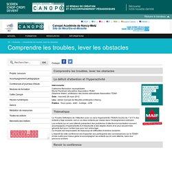 Canopé - académie de Nancy-Metz: Comprendre les troubles, lever les obstacles