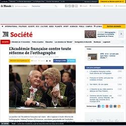 L'Académie française contre toute réforme de l'orthographe
