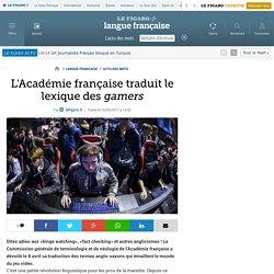 L'Académie française traduit le lexique des gamers