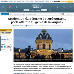 Académie : «La réforme de l'orthographe porte atteinte au génie de la langue»