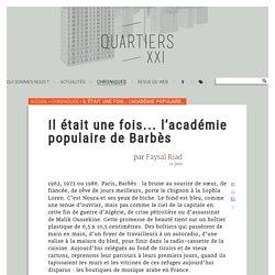 Il était une fois... l'académie populaire de Barbès - Quartiers XXI