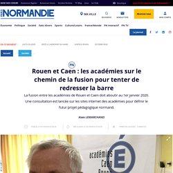 Rouen et Caen : les académies sur le chemin de la fusion pour tenter de redresser la barre
