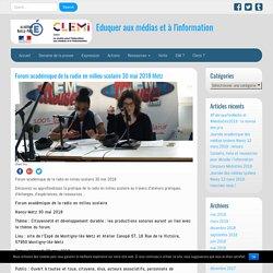 Forum académique de la radio en milieu scolaire 30 mai 2018 Metz – Eduquer aux médias et à l'information