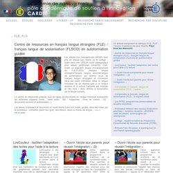Centre de ressources en FLE / français langue de scolarisation (FLSCO) en autoformation guidée