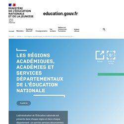 Les régions académiques, académies et services départementaux de l'Éducation nationale