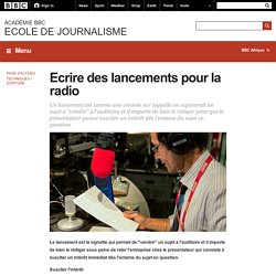 BBC Academy - Page d'accueil - Ecrire des lancements pour la radio