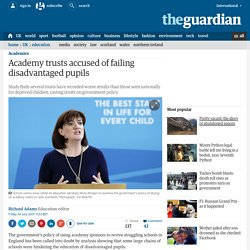 Academy trusts accused of failing disadvantaged pupils