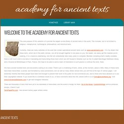 Academy for Ancient Texts. Ancient texts library.