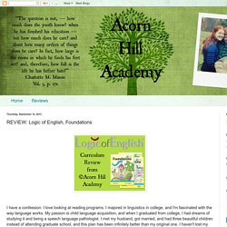 Acorn Hill Academy: REVIEW: Logic of English, Foundations