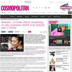 Beauté : L'Oréal Paris Academy, le site internet dédié à la beauté par L'Oréal