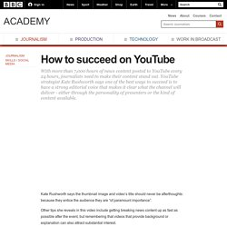 BBC Academy - Journalism - How to succeed on YouTube