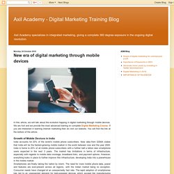 Axil Academy - Digital Marketing Training Blog: New era of digital marketing through mobile devices