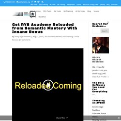 Get RYS Academy Reloaded from Semantic Mastery With Insane Bonus