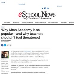 Why Khan Academy is so popular—and why teachers shouldn't feel threatened