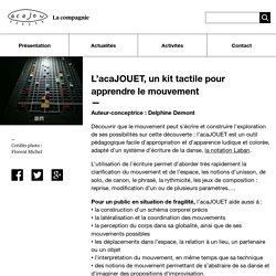 L'acaJOUET, un kit tactile pour apprendre le mouvement – Acajou