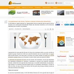 L'accaparement des terres, facteur croissant d'insécurité alimentaire