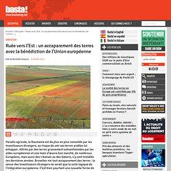 Ruée vers l'Est : un accaparement des terres avec la bénédiction de l'Union européenne