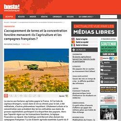 L'accaparement de terres et la concentration foncière menacent-ils l'agriculture et les campagnes françaises