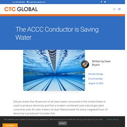 The ACCC Conductor is Saving Water
