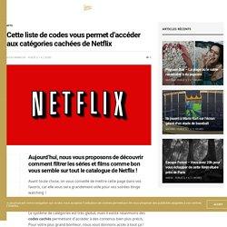 Cette liste de codes vous permet d'accéder aux catégories cachées de Netflix