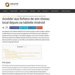 Accéder aux fichiers de son réseau local depuis sa tablette Android