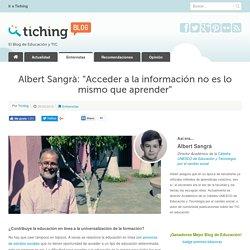 """Albert Sangrà: """"Acceder a la información no es lo mismo que aprender"""""""